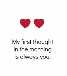 In the morning and at night, everytime i am in bed i think i am with you holding you tight babe. I love you jes