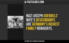 Nazi Joseph Goebbels' wife's descendants are Germany's richest family nowadays.