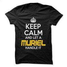 Keep Calm And Let ... MURIEL Handle It - Awesome Keep C - personalized t shirts #shirt maker #jean skirt