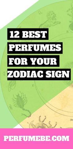 12 Best Perfume For Your Zodiac Sign Perfume Kenzo, Perfume Diesel, Best Perfume, Perfume Lady Million, Perfume Fahrenheit, Perfume Invictus, Best Fragrances, Zodiac Signs, Fragrance