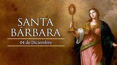 4 Diciembre. Santa Bárbara, patrona de los armeros, mineros, prisioneros,bomberos y el ejército.