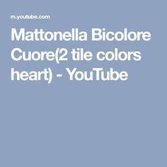 Mattonella Bicolore Cuore(2 tile colors heart) - YouTube