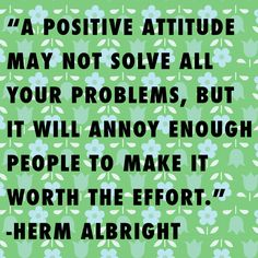 OMG, I LOVE THIS! I used to hide my positive demeanor if it annoyed people because I didn't want to make them uncomfortable but NOW I shine it!