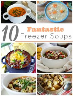 10 Fantastic Freezer Soups- Perfect for nights you don't feel like cooking!