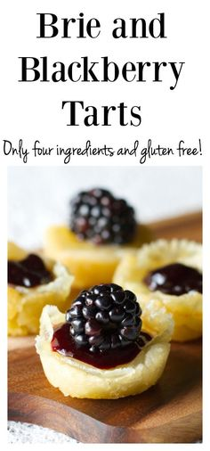 FOUR ingredient Brie and Blackberry Tarts! Gluten Free and so perfect for parties! Great appetizer idea!