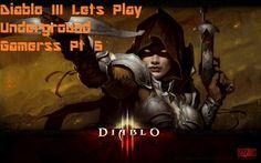 Diablo III Lets Play Underground Gamerss Pt 5