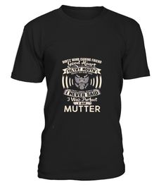 """# MUTTER Name perfect .  HOW TO ORDER: 1. Select the style and color you want:  2. Click """"Reserve it now"""" 3. Select size and quantity 4. Enter shipping and billing information 5. Done! Simple as that! TIPS: Buy 2 or more to save shipping cost!  This is printable if you purchase only one piece. so don't worry, you will get yours.  Guaranteed safe and secure checkout via: Paypal   VISA   MASTERCARD"""