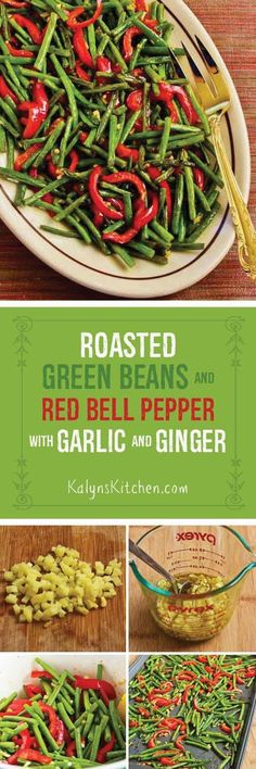 Roasted Green Beans and Red Bell Pepper with Garlic and Ginger are festive and delicious and these tasty beans are low-carb, gluten-free, Paleo, Whole and South Beach Diet friendly. [found on Kaly Bean Recipes, Side Dish Recipes, Vegetable Recipes, Vegetarian Recipes, Healthy Recipes, Fruit Recipes, Healthy Foods, Fruit Dishes, Vegetable Sides