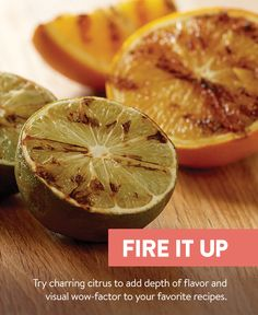Transforming citrus with fiery, smoky flavors is one of the hottest food trends of 2016. Quickly searing fresh lemons, oranges, limes and grapefruit on the grill adds a depth of flavor that brings new life to your favorite recipes.  When heated, the fruit caramelizes, balances sour and sweet flavors, and adds a savory note. The best news? This sophisticated technique is as easy as can be.