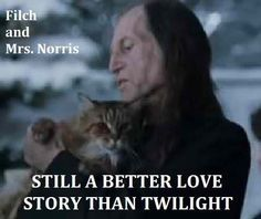Filch and Mrs. Norris!