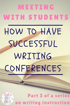 Cait's Cool School: The one about teaching writing (Part 3: Writing Conferences)