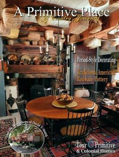 A Primitive Place & Country Journal (Primitive & Colonial Inspired Home & Garden Magazine)