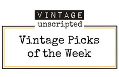 Vintage Unscripted - write your own vintage story