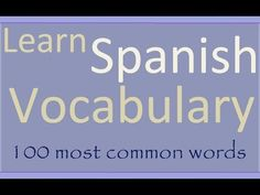 Learn Spanish 100 most common words in Spanish - YouTube Great review.  Write a list of words you have never used...make flashcards of new words.  Choose 5 new words and write in a sentence....etc.