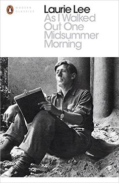As I Walked Out One Midsummer Morning (Penguin Modern Classics): Amazon.co.uk: Laurie Lee, Robert MacFarlane: 9780241953280: Books