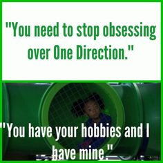 You have your hobbies and I have mine