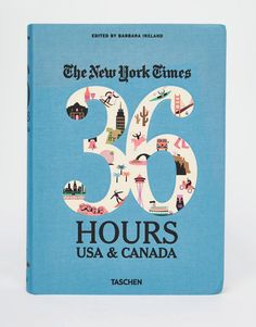 NY+Times+36+Hours+125+Weekends+In+USA+&+Canada+Book