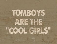 "Vintage sign, Tomboys Are The ""Cool Girls"""