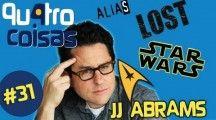 Quatro Coisas sobre J.J. Abrams