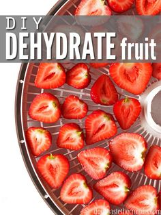 How to Dehydrate Fruit: Simple instructions for grapes, bananas, blueberries, strawberries, peaches, mangos, persimmon & pineapple.