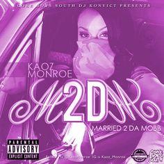 Kaoz Monroe - Married 2 da Mobb - Download Now: http://worldwidemixtapes.com/mixtapes/2014/10/kaoz-monroe-married-2-da-mobb/