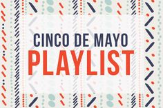 Music Monday: Cinco de Mayo #Party #Playlist