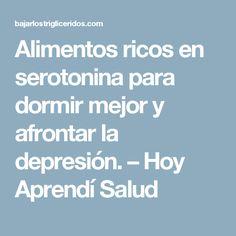 Alimentos ricos en serotonina para dormir mejor y afrontar la depresión. – Hoy Aprendí Salud