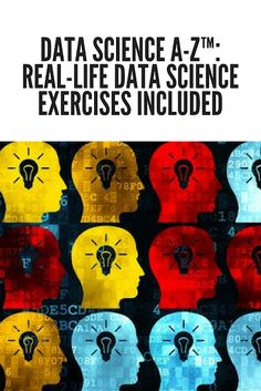 Data Science A-Z™: Real-Life Data Science Exercises Included #datascience