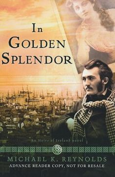 I LOVED Michael Reynolds first book The Flight of the Earls in the Heirs of Ireland series so I was thrilled to read In Golden Splendor.