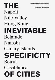 The Inevitable Specificity of Cities — Lars Müller Publishers