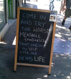 Google Image Result for http://www.funnysigns.net/files/try-the-worst-meatball-sandwich-that-one-guy-on-yelp-ever-had.jpg