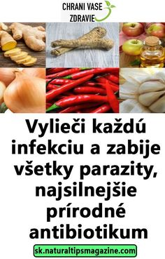 Vylieči každú infekciu a zabije všetky parazity, najsilnejšie prírodné antibiotikum Herbal Remedies, Cholesterol, Health And Beauty, Herbalism, Health Fitness, Food And Drink, Vegetables, Medicine, Herbal Medicine