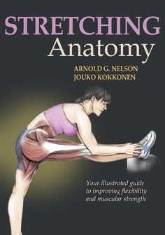See inside every stretch–and maximize flexibility! Stretching Anatomy will arm you with the knowledge to increase range of motion, supplement training, enhance recovery, and maximize efficien… Stretching Program, Dynamic Stretching, Stretching Exercises, Daily Stretches, Muscle Stretches, Latissimus Dorsi, Muscular Strength, Increase Flexibility