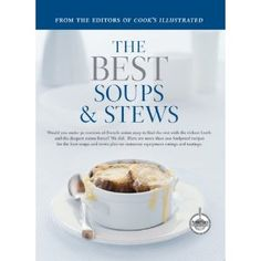The Best Soups & Stews by Cook's Illustrated Magazine