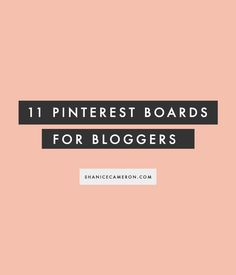 11 Pinterest Boards for Bloggers