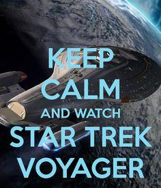 KEEP CALM AND WATCH STAR TREK   VOYAGER