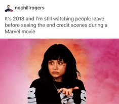 Yeah why is that??? My brother and I went to see Black Panther and by the time the second end credit scene played we were the last two people in the cinema.. I enjoyed having the cinema to ourselves.. haha