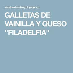 GALLETAS DE VAINILLA Y QUESO ''FILADELFIA''