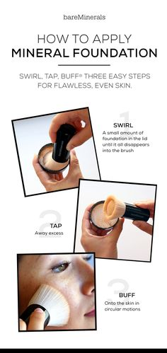 For a flawless foundation application in 3 easy steps. Step 1) Tap a little of our Original Foundation into the lid and swirl the product using the Beautiful Finish brush until all of the product disappears into the brush. Step 2) Tap away any excess product. Step 3) Buff the product into your skin in circular motions.