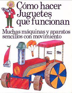 """AYUDA PARA MAESTROS: Libro gratis """"Cómo hacer juguetes que funcionan"""""""