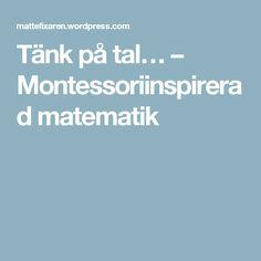 Tänk på tal… – Montessoriinspirerad matematik