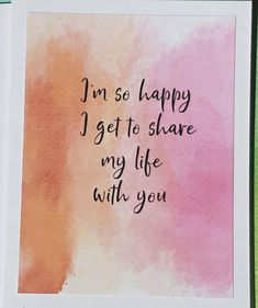 Share my life with you, Anniversary card, Card for Best friend, Card for Daughter, Card for husband, Card for wife, I love you card, sml Share My Life, Teacher Cards, Special Words, Card Card, Love You, My Love, Custom Cards, Watercolor Background, Wedding Thank You Cards