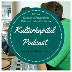 KK007 Educamp Frankfurt Special: Verschiedene Kurzinterviews im Rahmen des Offenen Podcast Studios (Hands On-Station).