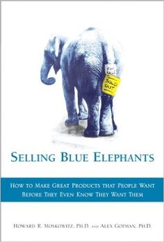 The Hardcover of the Selling Blue Elephants: How to Make Great Products That People Want Before They Even Know They Want Them by Howard R. Ted Videos, Ideas Principales, Wharton Business School, Ivy League Schools, My Books, Read Books, Elephant, People, Blue Nails