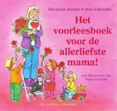 'Het voorleesboek voor de allerliefste mama!' - Marianne Busser en Ron Schröder - Uitgeverij Moon.
