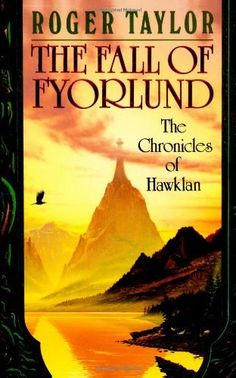 The Fall of Fyorlund (Chronicles of Hawklan) by Roger Taylor