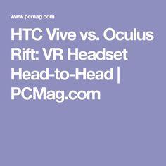 HTC Vive vs. Oculus Rift: VR Headset Head-to-Head | PCMag.com