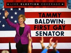 """Tammy Baldwin: First Gay Senator """"I'm proud to have the honour of being sworn in as the first woman from the state of Wisconsin and as the first openly gay member to serve in the United States Senate in our nation's history."""""""
