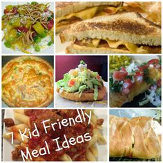 7 Kid Friendly Meal Ideas