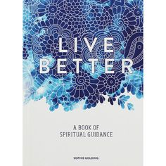 Live Better - Book Of Spiritual Guidance by Sophie Golding Spiritual Guidance, Reading Lists, Self Help, Good Books, It Works, Spirituality, Range, Live, Products
